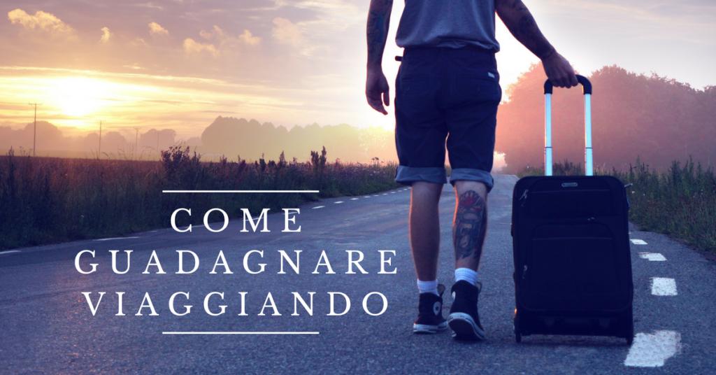 Viaggiare Gratis e Guadagnare Viaggiando